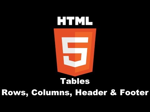 HTML 5 : Tables - Rows, Columns, Header & Footer