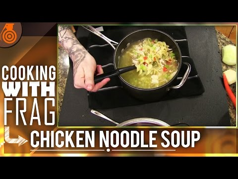 Cooking w/ Frag Chicken Noodle Soup! - Show #1183