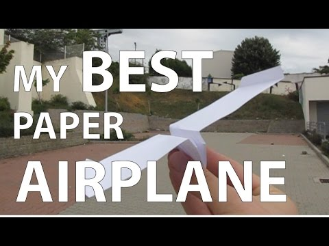 My best paper aiplane that flies far - paper airplane tutorial