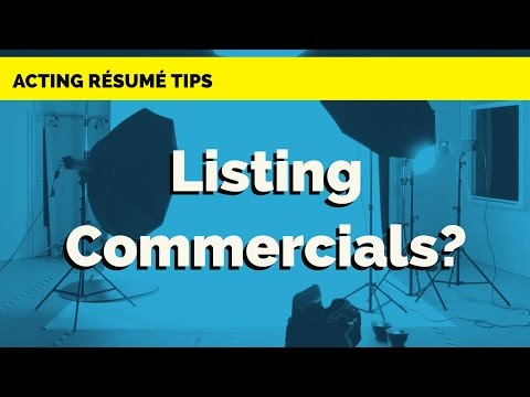 Should I List Commercials on My Acting Resume? - Acting Resume Tips