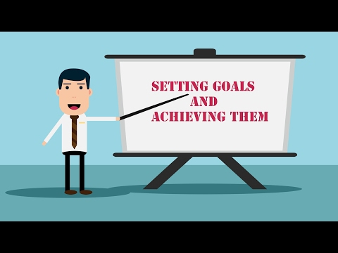 Setting Goals and Achieving Them | Goal Setting Methods