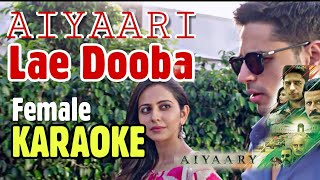 Lae Dooba Karaoke | Aiyaary | Full Version With Lyrics