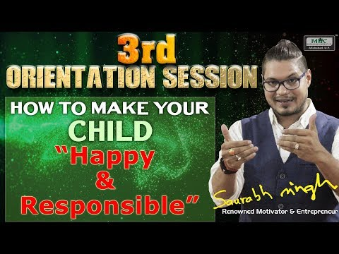 3rd Orientation Session (How to Make Your Child Happy & Responsible)