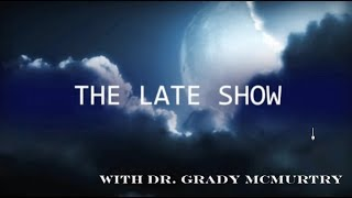 the late show with dr grady mcmurtry