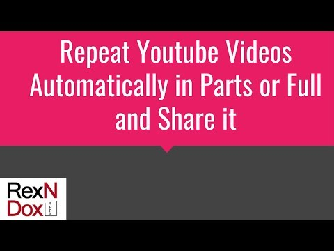 Repeat Youtube Video Automatically in Parts or Full and Share it