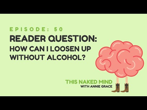 EP 50: Reader Question – How Can I Loosen Up Without Alcohol?