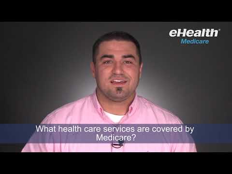What Health Care Services Are Covered by Medicare?