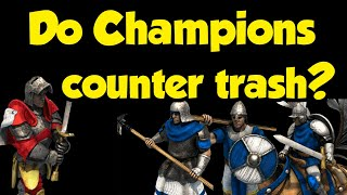 Do champions counter trash units?
