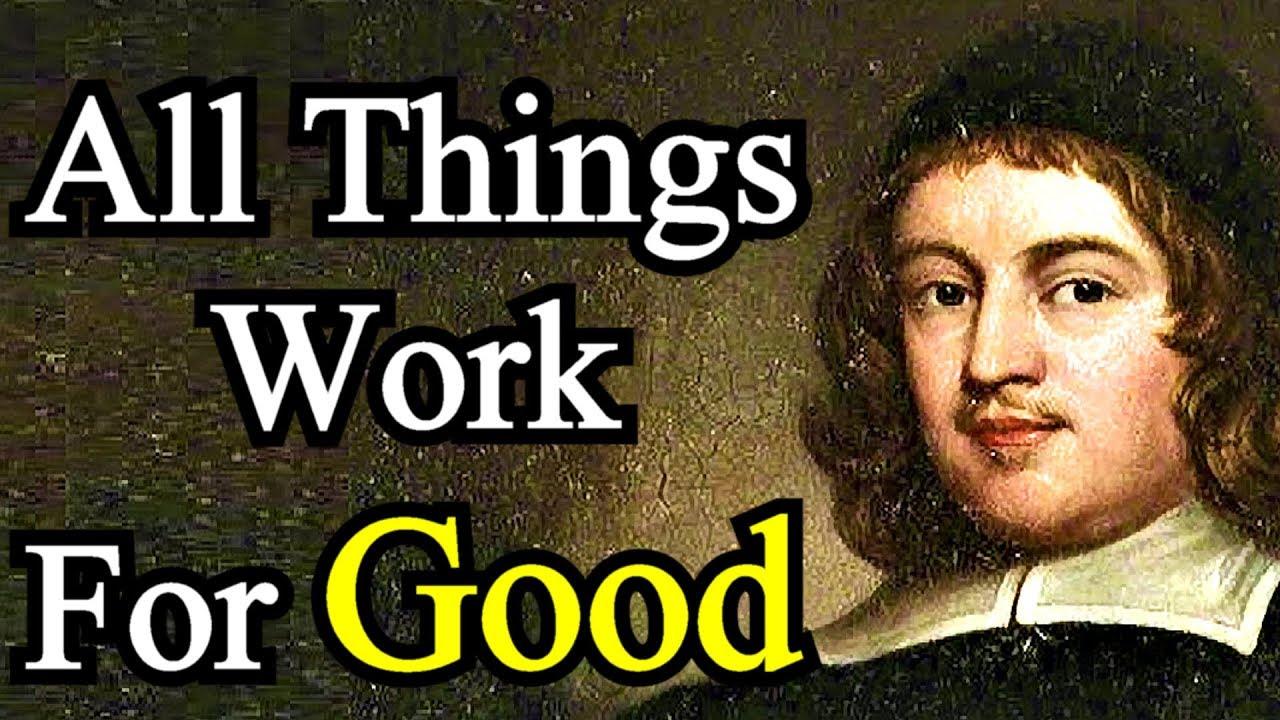 All Things Work For Good - Puritan Thomas Manton Sermon