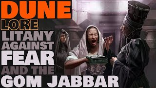 Dune Lore: Litany Against Fear & The Gom Jabbar (Dune 2021)