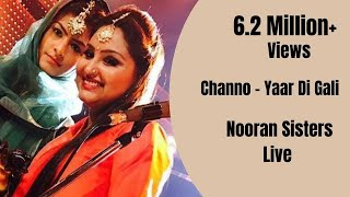 CHANNO | NOORAN SISTERS | NEW LIVE PERFORMANCE 2017 | OFFICIAL FULL VIDEO HD