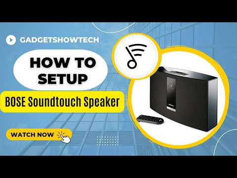 How To setup the Bose SoundTouch 20 Series III Wireless Speaker