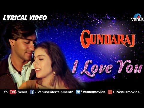 Xxx Mp4 I Love You LYRICAL VIDEO Gundaraj Ajay Devgan Amp Kajol 90 39 S Romantic Hindi Song 3gp Sex