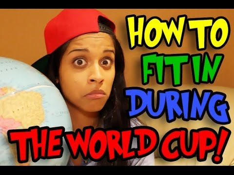 How to Fit in During the World Cup!