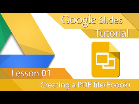 Google Slides - Tutorial 01 - Creating a PDF (E-Book)