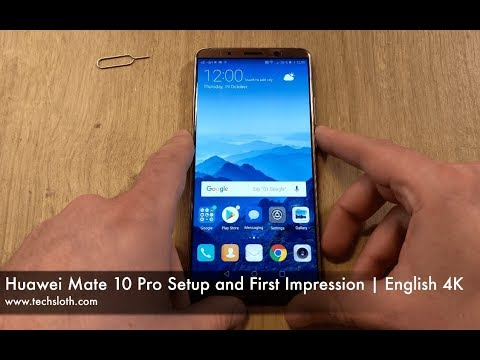 Huawei Mate 10 Pro Setup and First Impression | English 4K