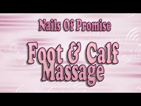 Ultimate Foot & Calf Massage. Reflexology. Nails Of Promise