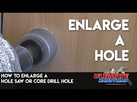 How to enlarge a hole saw or core drill hole