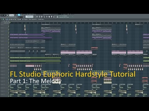 FL Studio Tutorial: How To Make Euphoric Hardstyle: The Melody