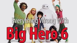 Everything Wrong With Big Hero 6