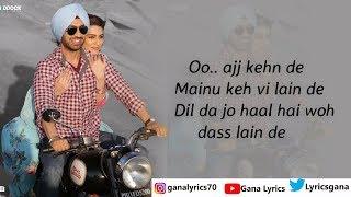 (LYRICS): Sachiya Mohabbatan Full Song   Arjun Patiala   Diljit Dosanjh, Kriti S   Sachet Tandon