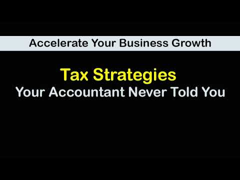 Accelerate Your Business Growth: Tax Strategies Your Accountant Never Told You