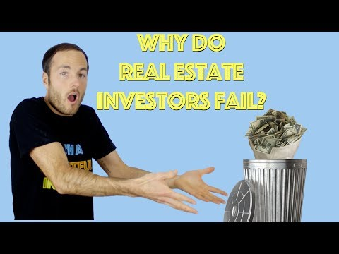 Why Do Real Estate Investors Fail? Top 7 Ways To LOSE Money!