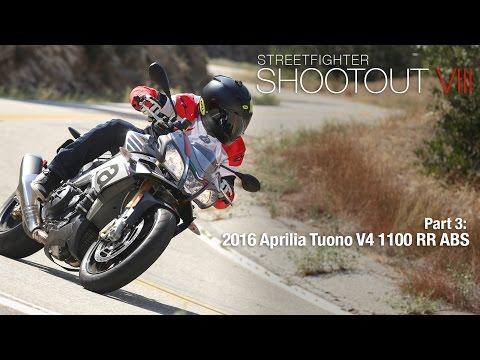 Streetfighter Shootout VIII Part 3: 2016 Aprilia Tuono V4 1100 RR ABS - MotoUSA