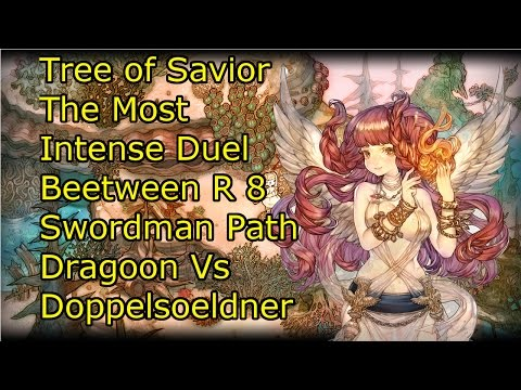 Tree of Savior [KR]MOST INTENSE BATTLE Between Dragoon And Doppelsoeldner Rank 8