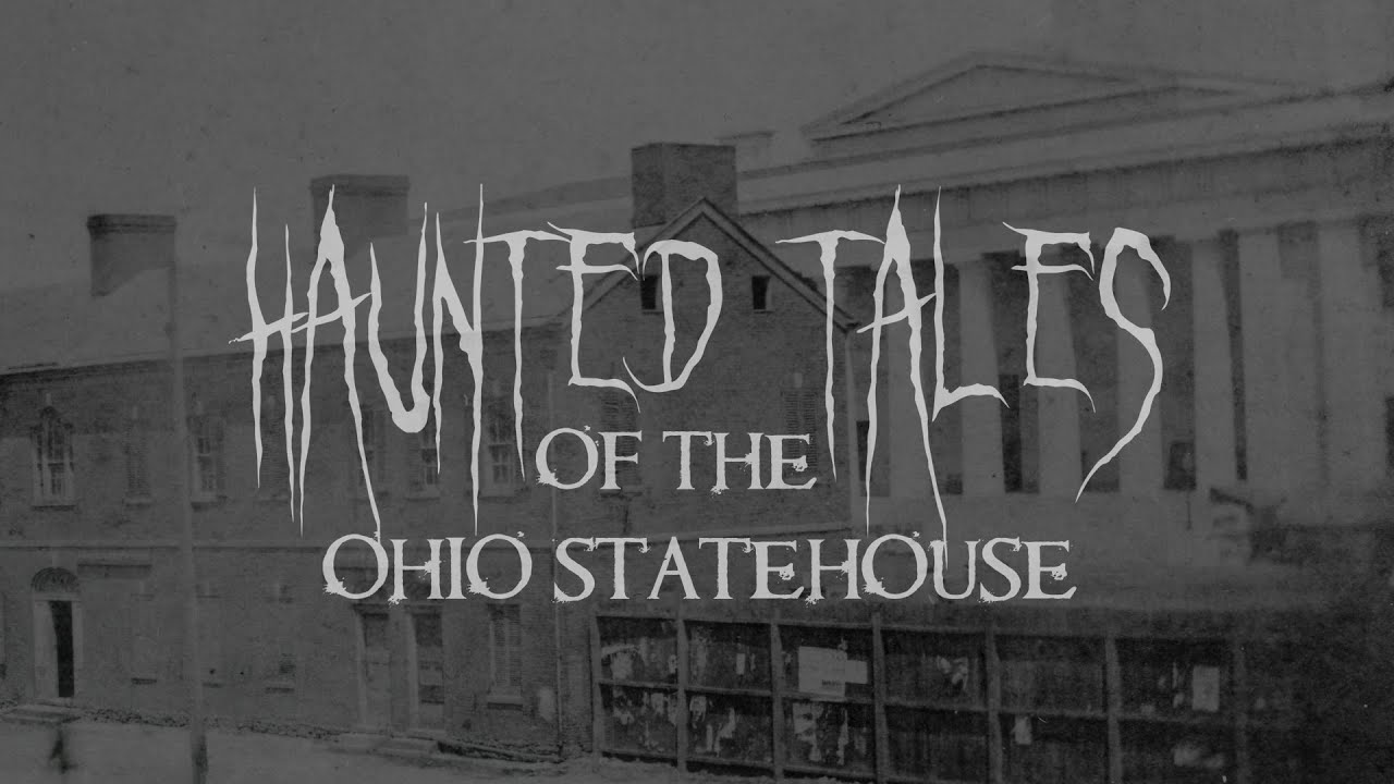 Haunted Tales of the Ohio Statehouse