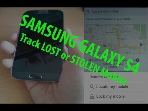 Samsung Galaxy S4: Track Your LOST or STOLEN Phone