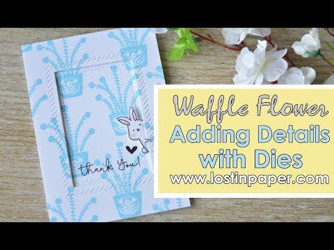 Adding Details with DIes - Waffle Flower Crafts!