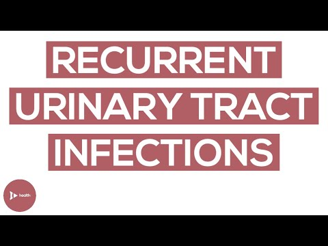 Recurrent Urinary Tract Infections (UTIs): Here's What You Need to Know