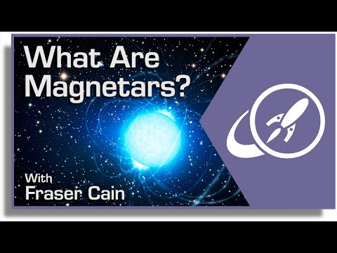 What are Magnetars? The Most Magnetic Objects in the Universe