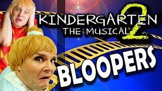 BLOOPERS from Kindergarten 2: The Musical