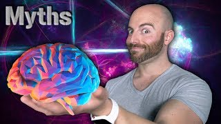 7 MYTHS You Still Believe About Your Brain