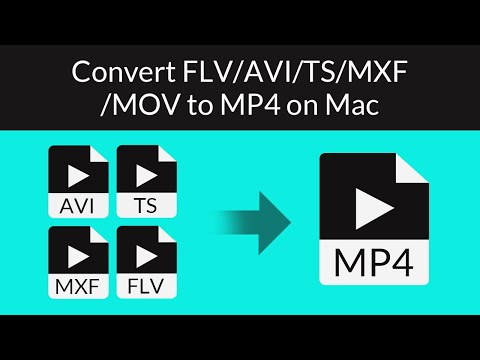 MP4 Converter - How to convert FLV/AVI/TS/MXF/MOV to MP4 on Mac