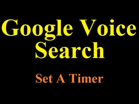 Google voice search: set timer