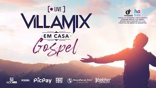VILLAMIX EM CASA GOSPEL