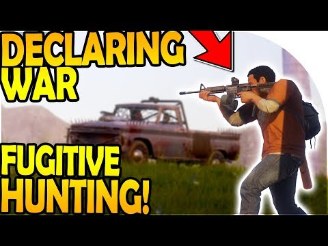 DECLARING WAR - FUGITIVE HUNTING! ( State of Decay 2 Gameplay Part 15 )