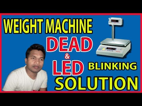 how to solve weight machine led blinking problem