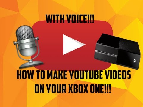 How to Record Youtube Videos on your Xbox One with your Voice!!!