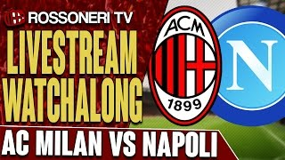 AC Milan vs Napoli | LIVESTREAM WATCHALONG