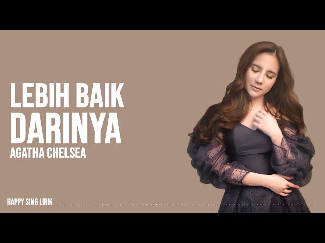 Download Agatha Chelsea - Lebih Baik Darinya (Lirik) MP3 Gratis