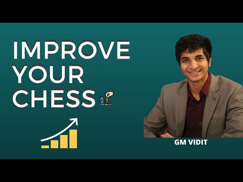 The road to chess improvement! By GM Vidit Gujrathi