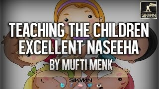 Teaching The Children - Excellent Naseeha By Mufti Menk ᴴᴰ