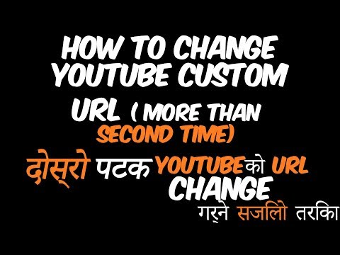 How to change youtube channel custom url for the second time 2018