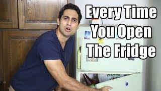 Every time You Open The Fridge Ka Darwaza
