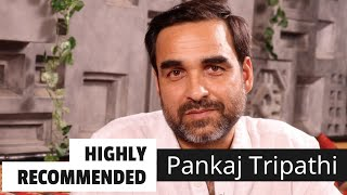 Highly Recommended: Pankaj Tripathi
