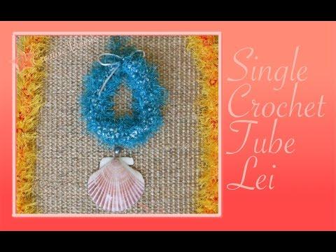Crochet Lei in Tube Style - Video Tutorial (left-handed)
